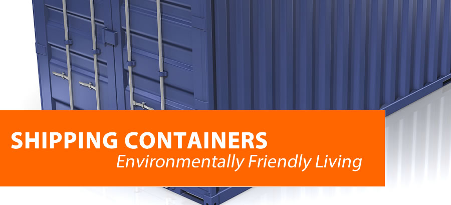 Shipping Containers Environmentally Friendly Living